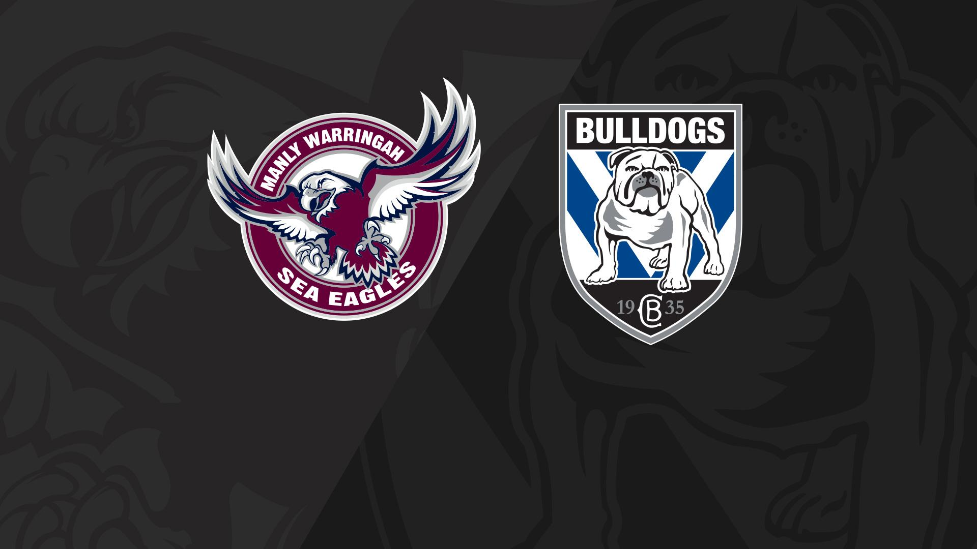 Full Match Replay: Sea Eagles v Bulldogs - Round 22, 2018